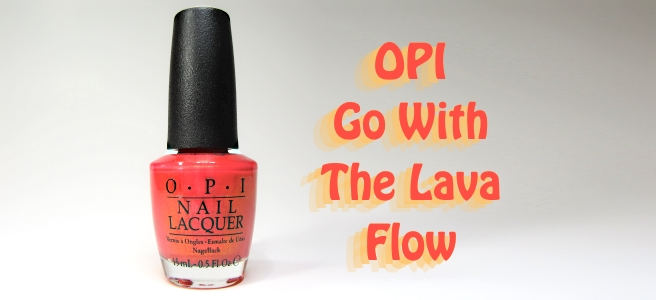 OPI_go_with_the_lava_flow_1